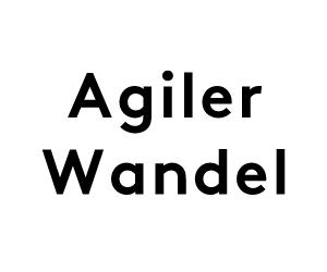 Agiler Wandel